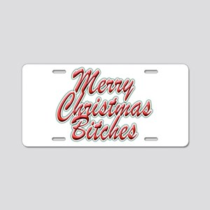 Merry Christmas Bitches Aluminum License Plate