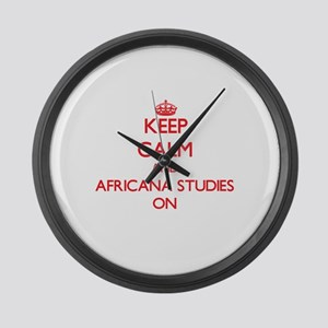 Keep Calm and Africana Studies ON Large Wall Clock