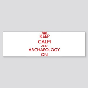 Keep Calm and Archaeology ON Bumper Sticker