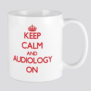 Keep Calm and Audiology ON Mugs