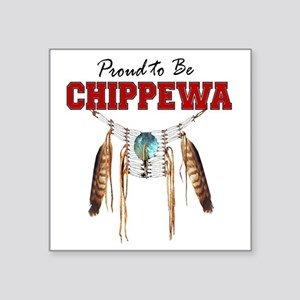 "Proud to be Chippewa Square Sticker 3"" x 3"""