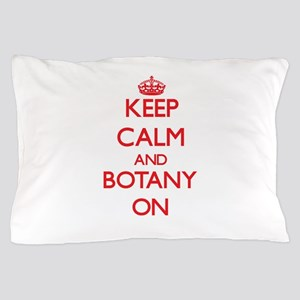 Keep Calm and Botany ON Pillow Case
