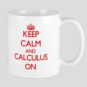 Keep Calm and Calculus ON Mugs