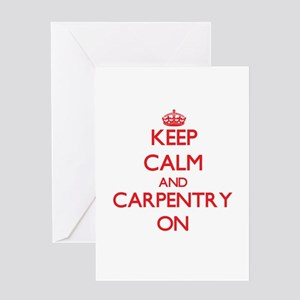 Keep Calm and Carpentry ON Greeting Cards