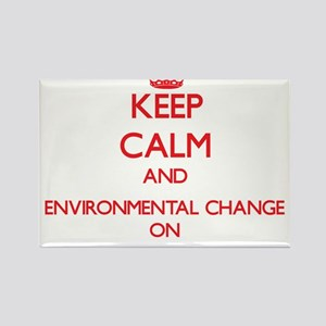 Keep Calm and Environmental Change ON Magnets