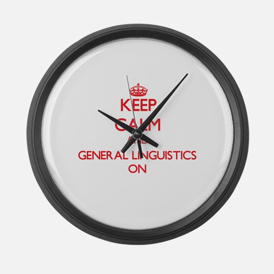 Keep Calm and General Linguistics Large Wall Clock