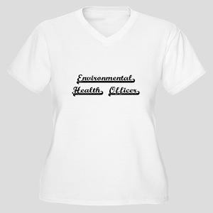 Environmental Health Officer Art Plus Size T-Shirt