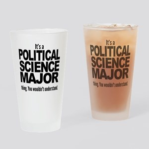 Its A Political Science Major Thing Drinking Glass