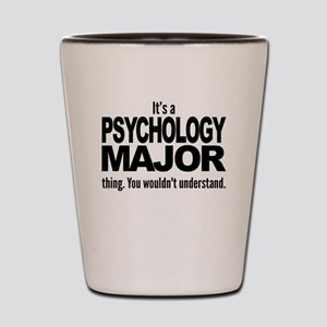 Its A Psychology Major Thing Shot Glass
