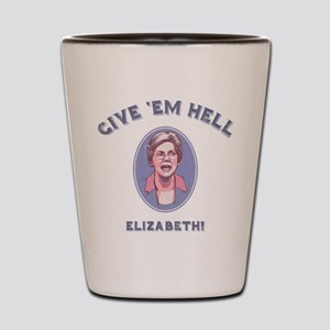 Give 'Em Hell, Liz Shot Glass