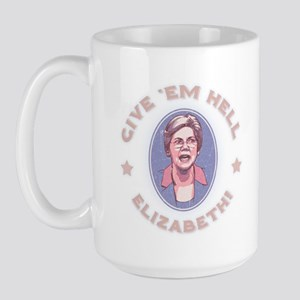 Give 'Em Hell, Liz Large Mug