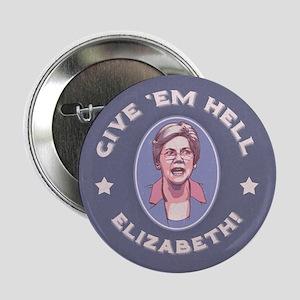 """Give 'Em Hell, Liz 2.25"""" Button"""