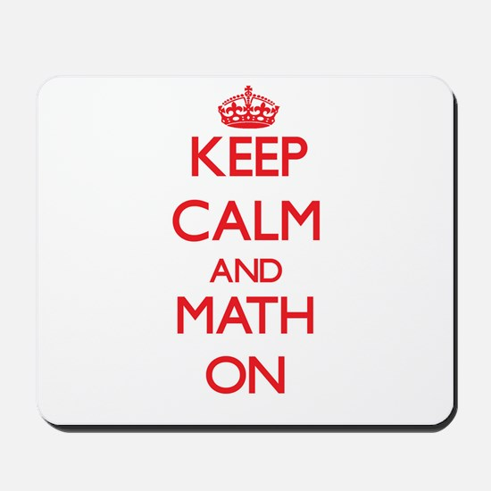 Keep Calm and Math ON Mousepad