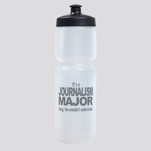 Its A Journalism Major Thing Sports Bottle