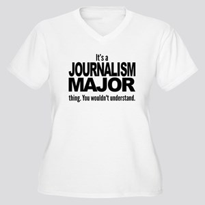 Its A Journalism Major Thing Plus Size T-Shirt