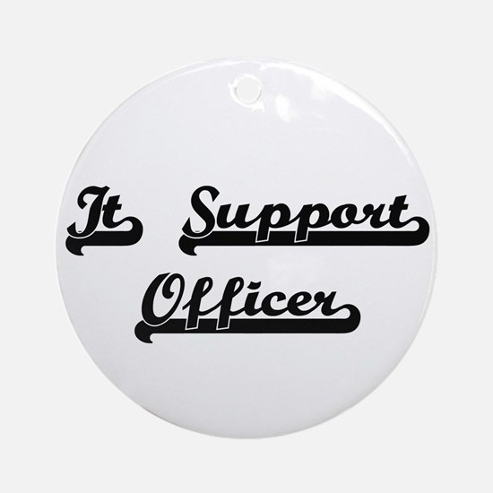 It Support Officer Artistic Job D Ornament (Round)