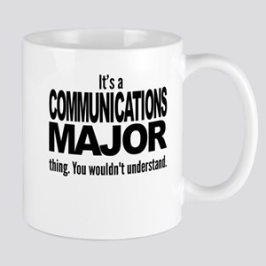 Its A Communications Major Thing Mugs