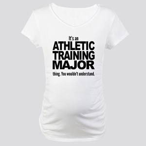 Its An Athletic Training Major Thing Maternity T-S