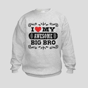 I Love My Awesome Big Brother Kids Sweatshirt