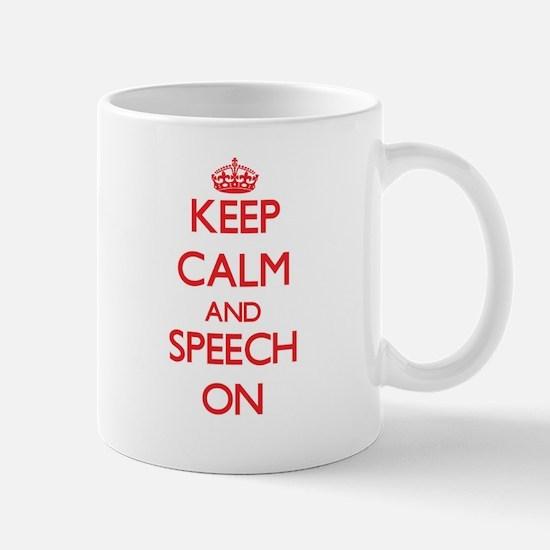 Keep Calm and Speech ON Mugs