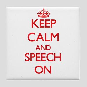 Keep Calm and Speech ON Tile Coaster