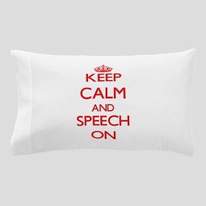 Keep Calm and Speech ON Pillow Case