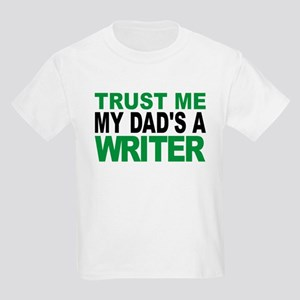 Trust Me My Dads A Writer T-Shirt