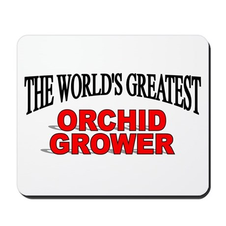 """""""The World's Greatest Orchid Grower"""" Mousepad"""