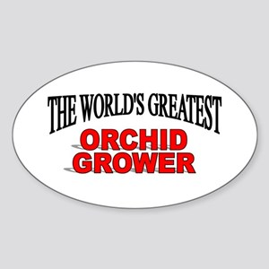 """The World's Greatest Orchid Grower"" Sticker (Oval"