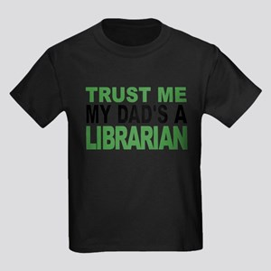 Trust Me My Dads A Librarian T-Shirt