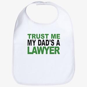 Trust Me My Dads A Lawyer Bib