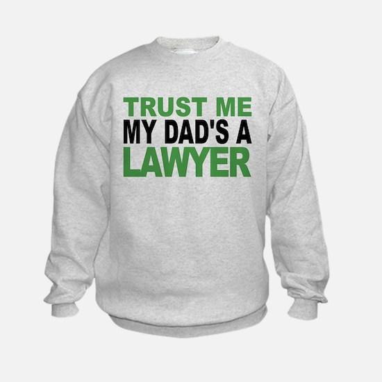 Trust Me My Dads A Lawyer Sweatshirt