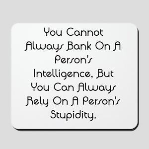 Intelligence and Stupidity Mousepad