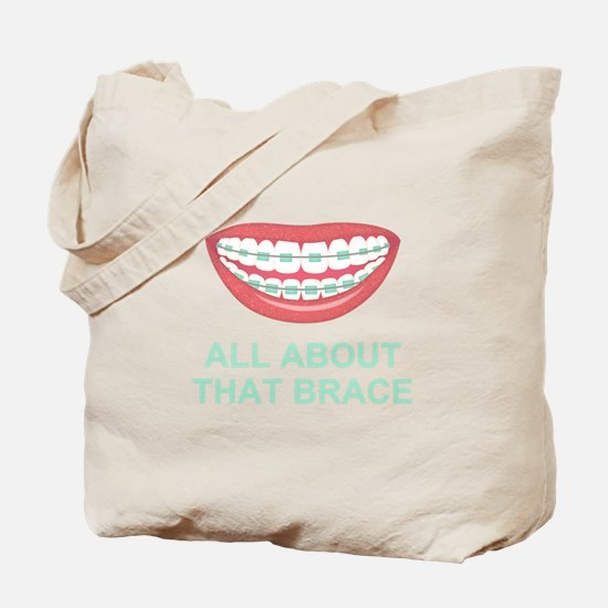 Funny All About That Brace Parody Tote Bag