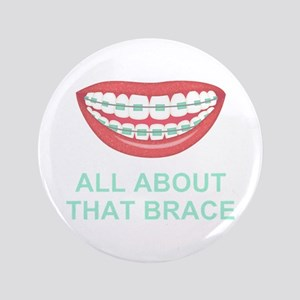 Funny All About That Brace Parody Button