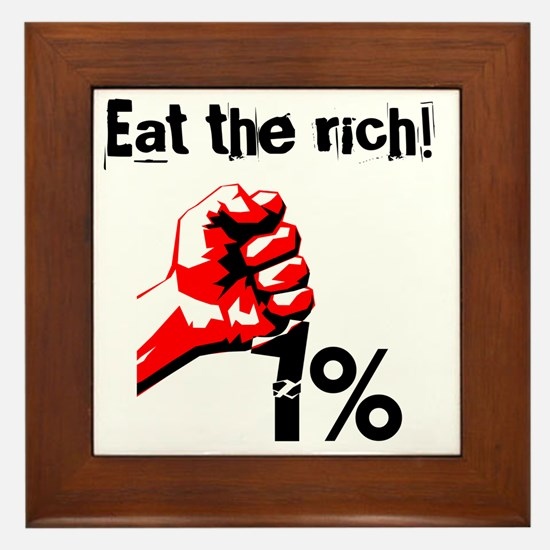 Funny Eat The Rich Occupy Framed Tile