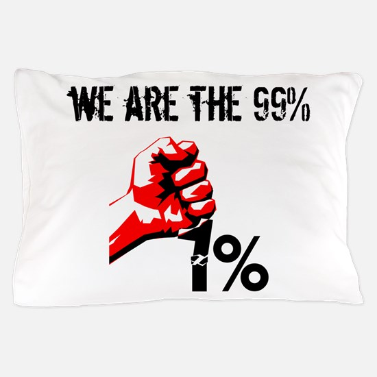 We Are The 99% Occupy Pillow Case