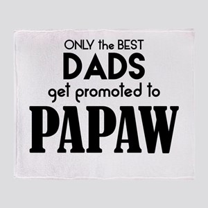 BEST DADS GET PROMOTED TO PAPAW Throw Blanket