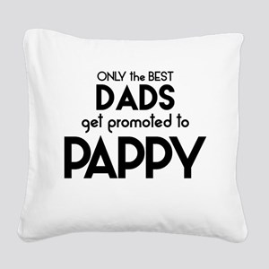 BEST DADS GET PROMOTED TO PAPPY Square Canvas Pill
