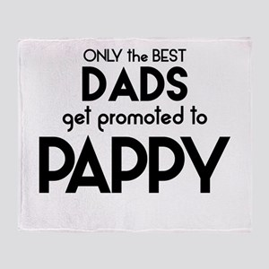 BEST DADS GET PROMOTED TO PAPPY Throw Blanket