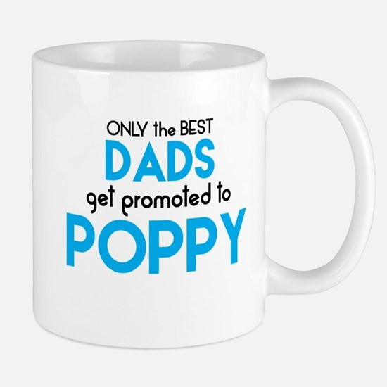 BEST DADS GET PROMOTED TO POPPY Mugs