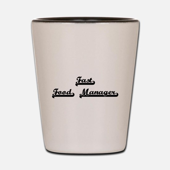 Fast Food Manager Artistic Job Design Shot Glass