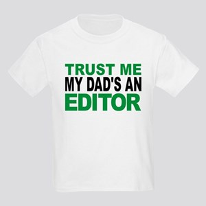 Trust Me My Dads An Editor T-Shirt