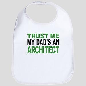 Trust Me My Dads An Architect Bib