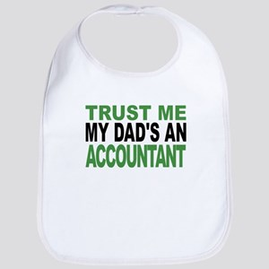 Trust Me My Dads An Accountant Bib