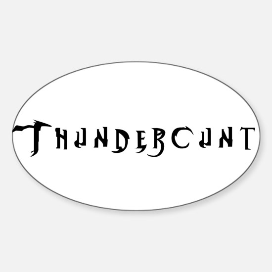Thundercunt Oval Bumper Stickers