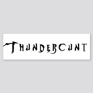 Thundercunt Bumper Sticker