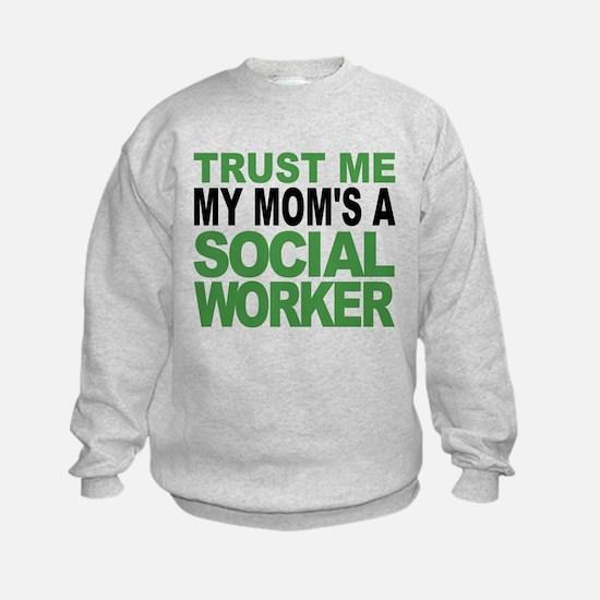 Trust Me My Moms A Social Worker Sweatshirt