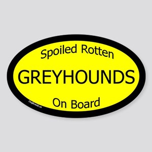Spoiled Greyhounds On Board Oval Sticker