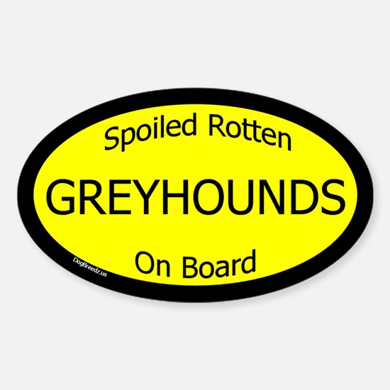 Spoiled Greyhounds On Board Oval Decal